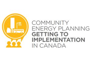 Community Energy Planning Getting to Implementation in Canada