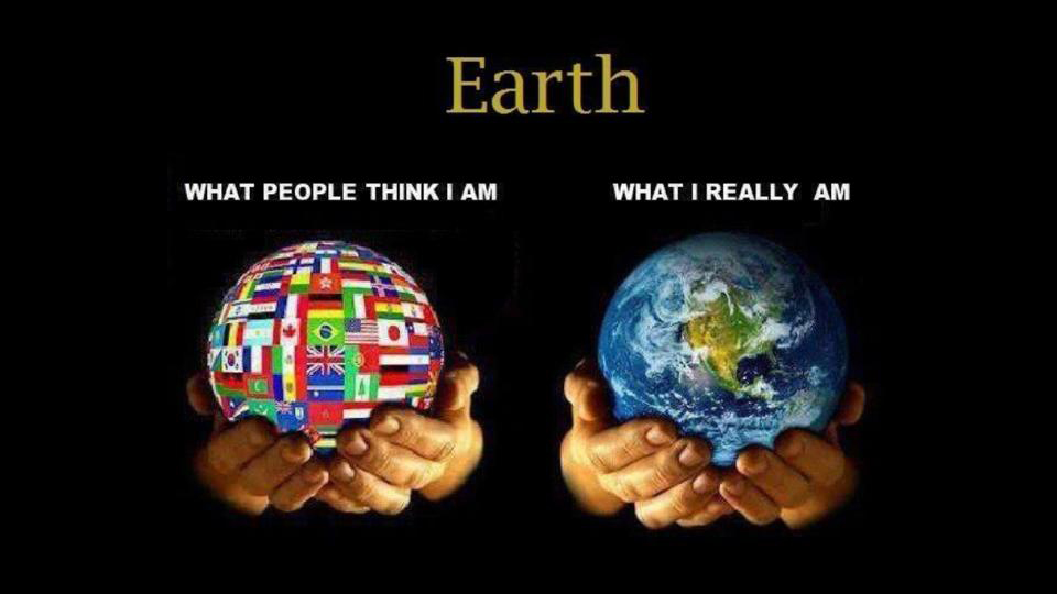 Earth, what people think I am, what I really am